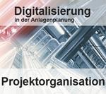 Projektorganisation in der Anlagenplanung