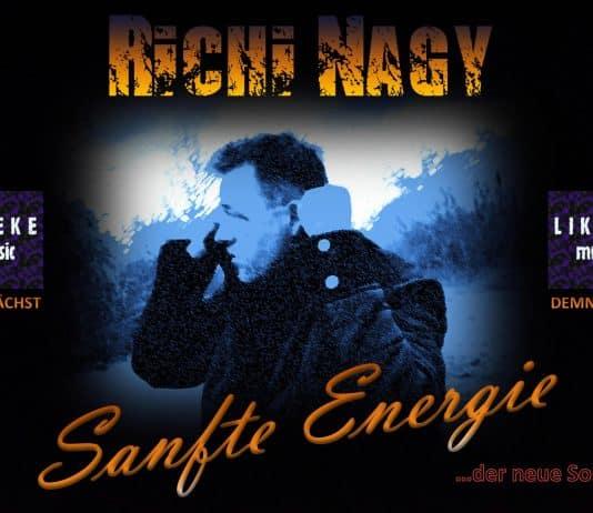 "Richi Nagy ""Sanfte Energie"""
