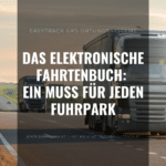 Das elektronische Fahrtenbuch_ ein Muss für jeden Fuhrpark